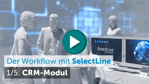 Workflow mit Selectline - CRM Modul